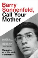 Barry Sonnenfeld, Call Your Mother : Memoirs of A Neurotic Filmmaker
