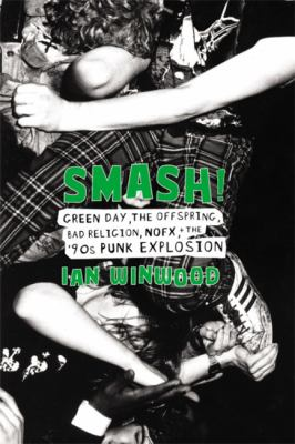 Smash! Green Day, The Offspring, Bad Religion, NOFX, and the '90s Punk Explosion(book-cover)