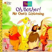 Oh, Bother! No One's Listening!