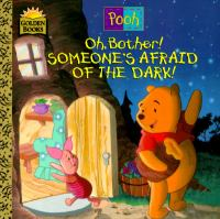Oh Bother! Someone's Afraid of the Dark!
