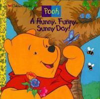 A Hunny, Funny, Sunny Day!