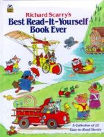 Richard Scarry's Best Read-it-yourself Book Ever