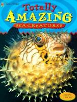 Totally Amazing Sea Creatures