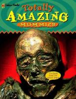 Totally Amazing Mummies
