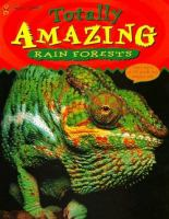 Totally Amazing Rain Forests