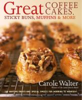 Great Coffee Cakes, Sticky Buns, Muffins & More
