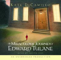 The miraculous journey of Edward Tulane [sound recording]