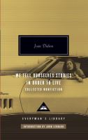 We tell ourselves stories in order to live : collected nonfiction