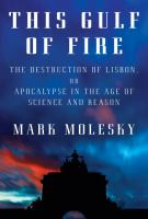 This Gulf of Fire : The Great Lisbon Earthquake and Its Aftermath