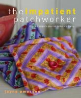 The Impatient Patchworker