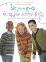 The Yarn Girls' Guide to Knits for Older Kids