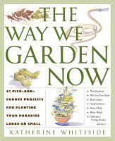 The Way We Garden Now