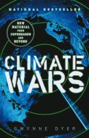 Climate Wars : How Peak Oil and the Climate Crisis Will Change Canada (And Our Lives)