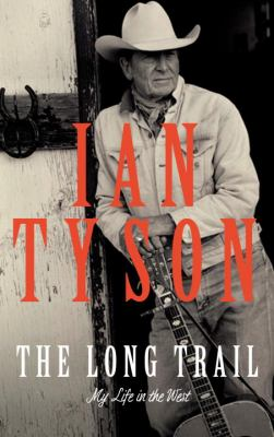 The Long Trail: my life in the West book cover
