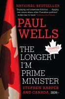 The Longer I'm Prime Minister: Stephen Harper and Canada, 2006