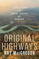 Original highways : travelling the great rivers of Canada