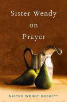 Sister Wendy on Prayer