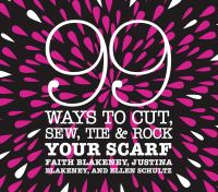 99 Ways to Cut, Sew, Tie & Rock your Scarf