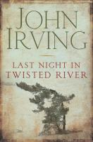 Last night in Twisted River : a novel