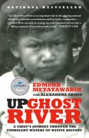 Up Ghost River : a chief's journey through the turbulent waters of Native history