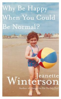 Cover image for Why Be Happy When You Could Be Normal?