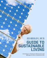 Ed Begley, Jr.'s Guide to Sustainable Living