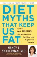 Diet Myths That Keep Us Fat