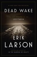 Cover of Dead Wake: The Last Crossi