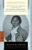 The Interesting Narrative of the Life of Olaudah Equiano, Or, Gustavus Vassa, the African