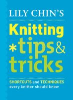 Lily Chin's Knitting Tips & Tricks