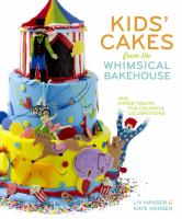 Kids' Cakes From the Whimsical Bakehouse