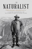The naturalist : Theodore Roosevelt and the rise of American natural history