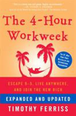 The 4hour workweek  escape 95 live anywhere and join the new rich