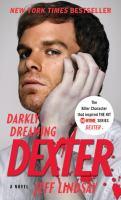 Darkly Dreaming Dexter : A Novel