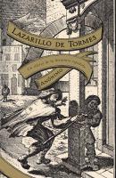La vida del Lazarillo de Tormes y de sus fortunas y adversidades