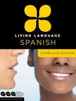 LIVING LANGUAGE SPANISH, COMPLETE EDITION: BEGINNER THROUGH ADVANCED COURSE [language Kit]