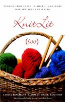 Knitlit (Too) : Stories From Sheep to Shawl . . . and More Writing About Knitting