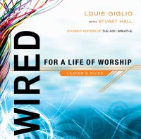 Wired for A Life of Worship, Leader's Guide