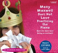 Moxy Maxwell Does Not Love Practicing the Piano