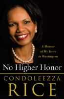 No higher honor : a memoir of my years in Washington