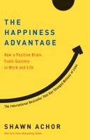 The happiness advantage : how a positive brain fuels success in work and life.