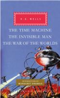 The time machine ; The invisible man ; The war of the worlds
