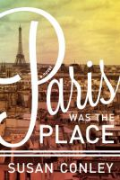 Paris Was the Place