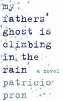 My Father's Ghost Is Climbing in the Rain