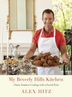My Beverly Hills kitchen : classic Southern cooking with a French twist