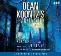 Dean Koontz's Frankenstein. Book Three. Dead and Alive