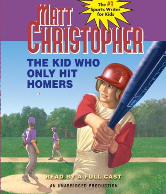 Cover image for The Kid Who Only Hit Homers