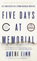 Five Days at Memorial, Life and Death in A Storm-ravaged Hospital
