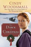 The dawn of Christmas : a romance from the heart of Amish country
