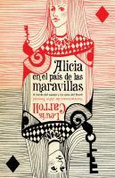 Alicia en el país de las maravillas ; A través del espejo ; La caza del snark